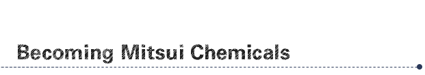 Becoming Mitsui Chemicals