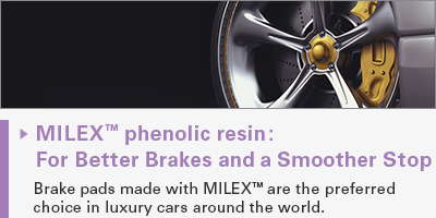 MILEX phenolic resin: For Better Brakes and a Smoother Stop